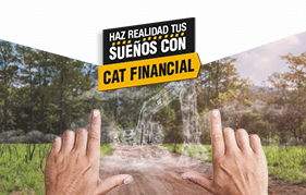 CAT Financial: ¡Haz realidad tus sueños!